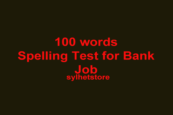 100 Word Spelling Test For Bangladesh Bank Combine Cash Officer